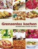 Grenzenlos kochen - Internationale Küche aus Wien